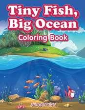 Tiny Fish, Big Ocean Coloring Book