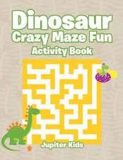 Dinosaur Crazy Maze Fun Activity Book