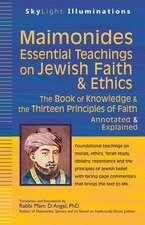 Maimonides--Essential Teachings on Jewish Faith & Ethics