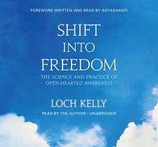Shift Into Freedom, the Unabridged Audio Book