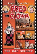 Fred The Clown In... The Iron Duchess