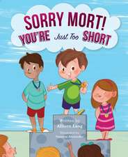 Sorry Mort! You're Too Short