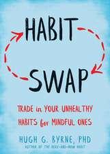 Habit Swap: Mindfulness Skills to Change Habits for Good