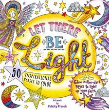 Let There Be Light: A Glow in the Dark Coloring Book