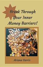 Break Through Your Inner Money Barriers!
