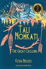 Tali Nohkati, The Great Crossing