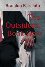 The Outsiders: Book One