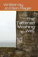 The Tattered Wishing Well