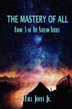 The Mastery of All: Book 3 of the Stream Series