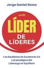 Líder de Líderes: Los Equilibrios de Excelencia 2.0 Y El Paradigma del Liderazgo
