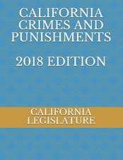 California Crimes and Punishments 2018 Edition