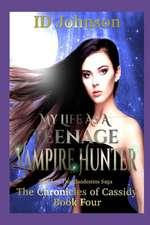 My Life As a Teenage Vampire Hunter