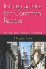 Infrastructure for Common People: Review and Action Planning