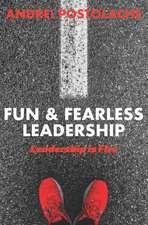 Fun & Fearless Leadership