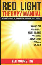 Red Light Therapy Manual: Beginners Guide to Red and Near-Infrared Light Therapy