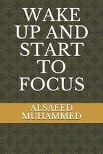Wake Up and Start to Focus