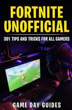 Fortnite Unofficial: 301 Tips and Tricks for All Gamers
