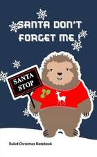 Santa Don't Forget Me!: Ruled Christmas Notebook