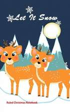 Let It Snow: Ruled Christmas Notebook