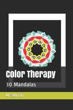 Color Therapy: 30 Mandalas