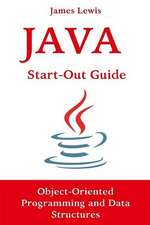 Java Start-Out Guide: Object-Oriented Programming and Data Structures
