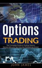 Options Trading: The Complete Guide to Trading Options (Secret Hints and Tips Only the Professionals Know)