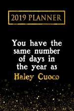 2019 Planner: You Have the Same Number of Days in the Year as Haley Cuoco: Haley Cuoco 2019 Planner