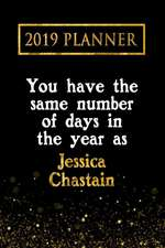 2019 Planner: You Have the Same Number of Days in the Year as Jessica Chastain: Jessica Chastain 2019 Planner