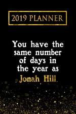2019 Planner: You Have the Same Number of Days in the Year as Jonah Hill: Jonah Hill 2019 Planner