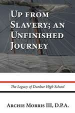 Up from Slavery; An Unfinished Journey: The Legacy of Dunbar High School