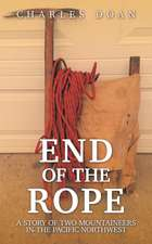 End of the Rope: A Story of Two Mountaineers in the Pacific Northwest
