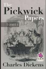 The Pickwick Papers - Tome I