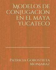 Modelos de Conjugación En El Maya Yucateco