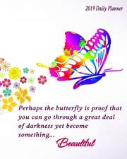 Perhaps the Butterfly Is Proof That You Can Go Through a Great Deal of Darkness Yet Become Something