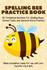 Spelling Bee Practice Book: 50 Templated Sections for Spelling Bees, School Tests, and General Word Practice