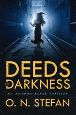 Deeds of Darkness: An Amanda Blake Thriller with a Massive Twist.