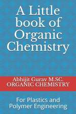 Little Book of Organic Chemistry: For Plastics and Polymer Engineering
