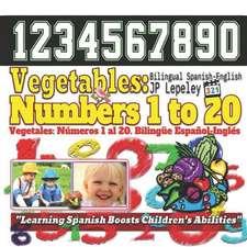 Vegetables: Numbers 1 to 20. Bilingual Spanish-English: Vegetales: N