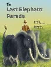 The Last Elephant Parade
