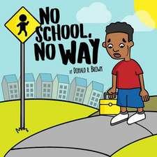 No School, No Way