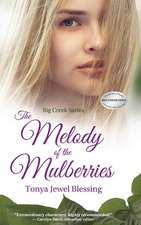 The Melody of the Mulberries
