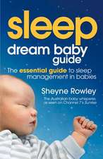 Dream Baby Guide:  The Essential Guide to Sleep Management in Babies