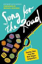 A Song for the Road:  Touring Tales from Our Best Singer-Songwriters