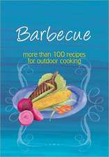 Barbecue:  More Than 100 Recipes for Outdoor Cooking