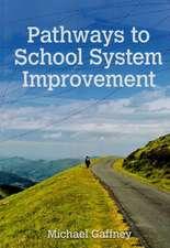 Pathways to School System Improvement