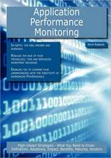 Application Performance Monitoring: High-Impact Strategies - What You Need to Know: Definitions, Adoptions, Impact, Benefits, Maturity, Vendors