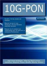 10g-Pon: High-Impact Strategies - What You Need to Know: Definitions, Adoptions, Impact, Benefits, Maturity, Vendors