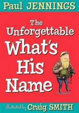 Unforgettable What's His Name