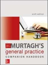 John Murtagh's General Practice Companion Handbook 6E