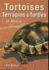 Tortoises, Terrapins & Turtles of Africa:  Complete Photographic Field Guide